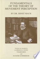 Fundamentals of the Theory of Movement Perception by Dr  E  Mach