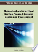 Theoretical and Analytical Service-Focused Systems Design and Development
