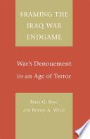 Framing The Iraq War Endgame