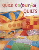 Quick Colourful Quilts