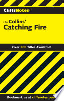 CliffsNotes on Collins  Catching Fire