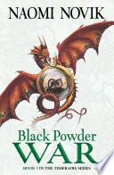 Black Powder War (The Temeraire Series, Book 3) by Naomi Novik