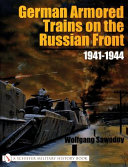 German Armored Trains on the Russian Front  1941 1944