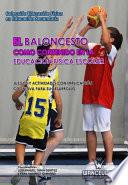 El Baloncesto como contenido en la Educación Física Escolar. Juegos y Actividades cognitivas para su desarrollo
