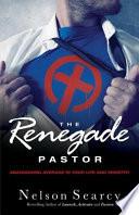 The Renegade Pastor