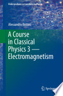 A Course In Classical Physics 3 Electromagnetism book