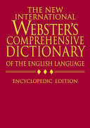 The New International Webster s Comprehensive Dictionary of the English Language