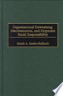Organizational Downsizing  Discrimination and Corporate Social Responsibility
