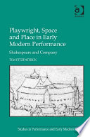 Playwright  Space and Place in Early Modern Performance Book PDF
