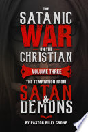 The Satanic War on the Christian Vol 3 The Temptation from Satan   Demons