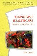 Responsive Healthcare