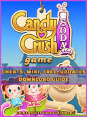 Candy Crush Soda Saga Game Cheats  Wiki  Free  Updates  Download Guide