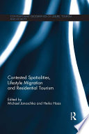Contested Spatialities  Lifestyle Migration and Residential Tourism