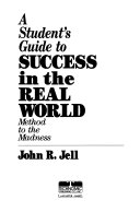 A Student s Guide to Success in the Real World