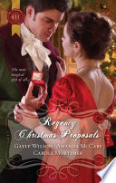 Regency Christmas Proposals : wakefield has finally found the woman who saved...