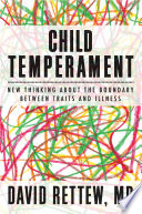 Child Temperament New Thinking About The Boundary Between Traits And Illness