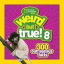 Weird But True 8