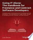 Going IT Alone  The Handbook for Freelance and Contract Software Developers