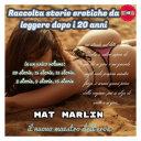 Raccolta Storie Erotiche da leggere dopo i 20 anni, di Mat Marlin sexy hot