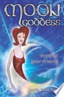 Moon Goddess   Manifest Your Dreams