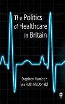 The Politics of Healthcare in Britain