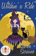 Witchin A Ride Magic And Mayhem Universe