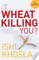 Is Wheat Killing You