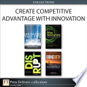 Create Competitive Advantage with Innovation  Collection