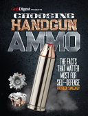 Choosing Handgun Ammo   the Facts That Matter Most for Self Defense