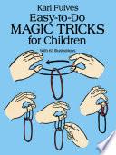 Easy to Do Magic Tricks for Children