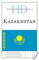 Historical Dictionary of Kazakhstan