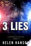 3 LIES - (The Masters CIA Thriller Series Book 1)