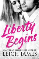 Liberty Begins (The Liberty Series Book 1) Book