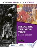 Hodder GCSE History for Edexcel  Medicine Through Time  c1250   Present