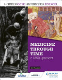 Hodder GCSE History for Edexcel: Medicine Through Time, c1250–Present