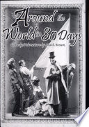 Around The World In 80 Days : actors. stampeding elephants! raging typhoons! runaway trains! unabashedly...
