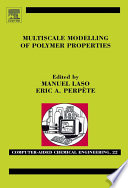 Multiscale Modelling Of Polymer Properties book