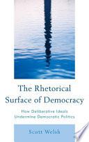 The Rhetorical Surface of Democracy