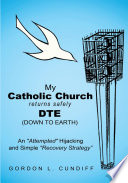My Catholic Church Returns Safely DTE  Down To Earth