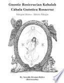 Gnostic Rosicrucian Kabalah Third Of A Series Of Correspondence Courses
