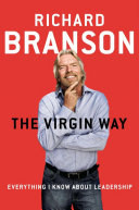 The Virgin Way: Everything I Know About Leadership Book Cover