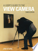 A User s Guide to the View Camera