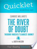 Quicklet On Candice Millard S The River Of Doubt Theodore Roosevelt S Darkest Journey