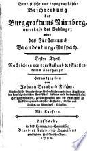 Statistische und topographische Beschreibung des Burggraftums Nürnberg, unterhalb des Gebürgs; oder des Fürstentums Brandenburg-Anspach