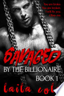 Savaged By The Billionaire   Book 1  BBW Billionaire Erotic Romance