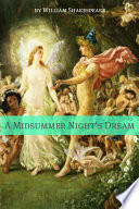 A Midsummer Night's Dream (Annotated with Biography and Critical Essay)