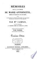 M Moires Sur La Vie Priv E De Marie Antoinette Suivis De Souvenirs Et Anecdotes Sur Les R Gnes De Louis Xiv De Louis Xv Et De Louis Xvi
