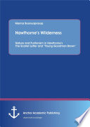 Hawthorne s Wilderness  Nature and Puritanism in Hawthorne s The Scarlet Letter and  Young Goodman Brown