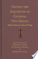 Defying the Inquisition in Colonial New Mexico Miguel de Quintana's Life and Writings