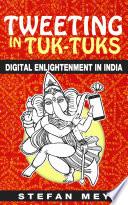 Tweeting in Tuk Tuks  Digital Enlightenment in India